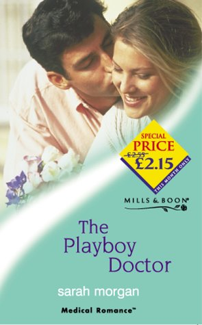 The Playboy Doctor (Mills & Boon Medical) (0263830748) by Sarah Morgan
