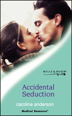 9780263830828: Accidental Seduction (Mills & Boon Medical)