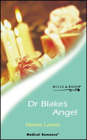 9780263831085: Dr.Blake's Angel (Mills & Boon Medical)