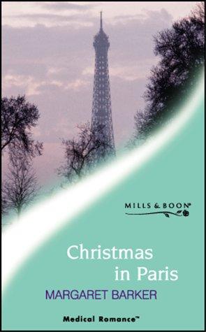 Christmas in Paris (Mills & Boon Medical): Margaret Barker