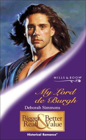 9780263831184: My Lord De Burgh (Mills & Boon Historical)