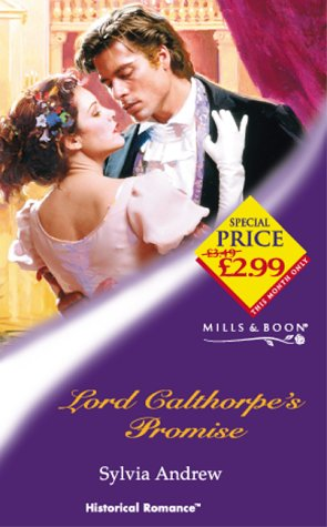 9780263831245: Lord Calthorpe's Promise (Mills & Boon Historical)