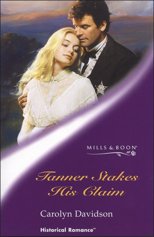 9780263831474: Tanner Stakes His Claim (Mills & Boon Historical)