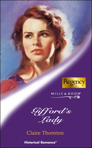 Gifford's Lady (Mills & Boon Historical): Thornton, Claire