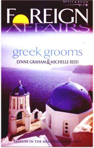Greek Grooms (Foreign Affairs): Lynne Graham, Michelle