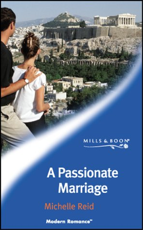 9780263832051: A Passionate Marriage (Modern Romance)