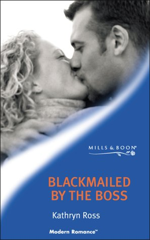 9780263832266: Blackmailed by the Boss (Mills & Boon Modern)