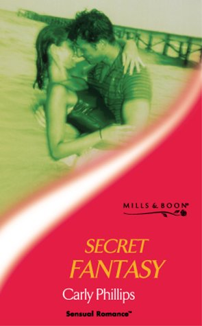 Secret Fantasy (Sensual Romance) (0263832589) by Carly Phillips