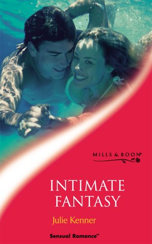 INTIMATE FANTASY (SENSUAL ROMANCE S.) (0263832627) by JULIE KENNER