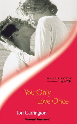 9780263832686: You Only Love Once (Sensual Romance)