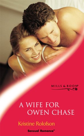 9780263832709: A Wife for Owen Chase (Sensual Romance)