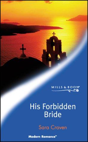 His Forbidden Bride (Modern Romance): Craven, Sara