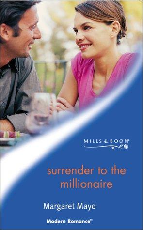 9780263833201: SURRENDER TO THE MILLIONAIRE (MODERN ROMANCE S.)