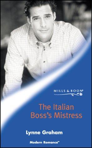 9780263833300: The Italian Boss's Mistress (Modern Romance)
