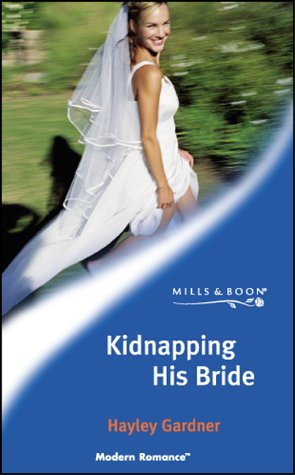 9780263833379: KIDNAPPING HIS BRIDE (MODERN ROMANCE S.)