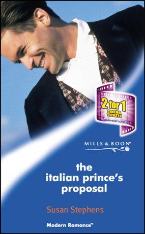 THE ITALIAN PRINCE'S PROPOSAL (MODERN ROMANCE S.) (9780263833423) by Susan-stephens