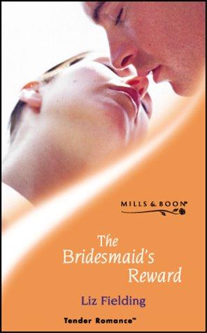9780263833522: THE BRIDESMAID'S REWARD (TENDER ROMANCE)