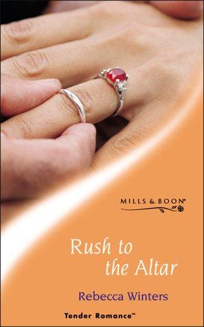 9780263833645: Rush to the Altar (Tender Romance)