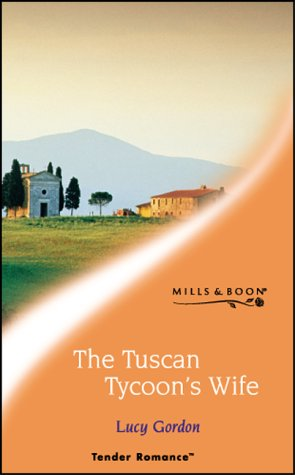 9780263833898: The Tuscan Tycoon's Wife (Tender Romance)