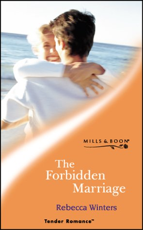 9780263834017: THE FORBIDDEN MARRIAGE (TENDER ROMANCE S.)