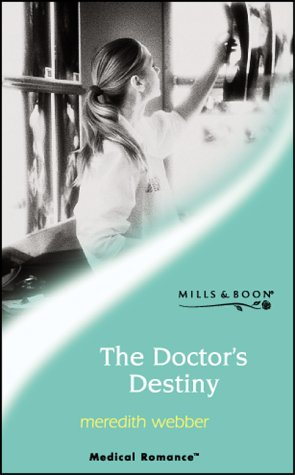 9780263834307: The Doctor's Destiny (Mills & Boon Medical)