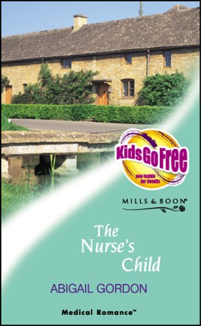 The Nurse's Child (Tender Romance S.): Abigail Gordon
