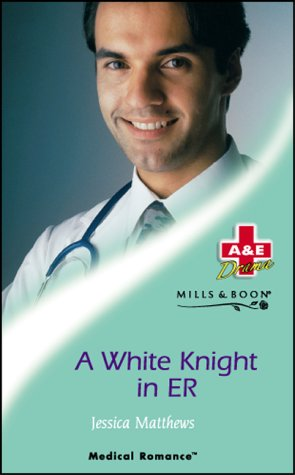 9780263834611: A White Knight in ER (Medical Romance S.)
