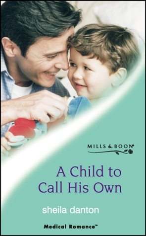 9780263834772: A Child to Call His Own (Medical Romance S.)
