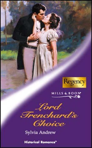 9780263834949: Lord Trenchard's Choice (Mills & Boon Historical)