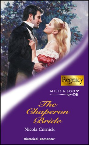 9780263834987: The Chaperon Bride (Mills & Boon Historical)