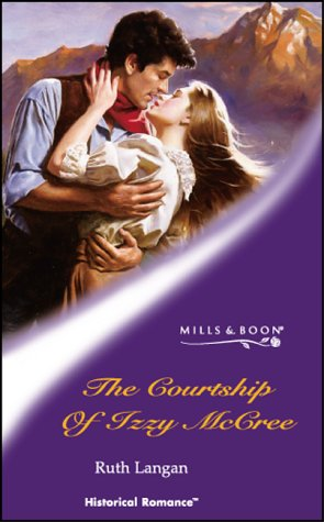 9780263835298: The Courtship of Izzy McCree (Historical Romance S.)