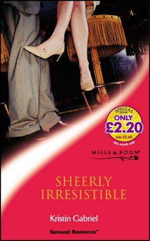 9780263835649: SHEERLY IRRESISTIBLE (SENSUAL ROMANCE S.)