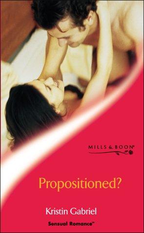 9780263835724: PROPOSITIONED? (SENSUAL ROMANCE S.)
