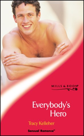 9780263835755: EVERYBODY'S HERO (SENSUAL ROMANCE S.)