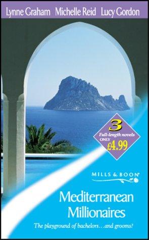 Mediterranean Millionaires (Mills & Boon by Request): Gordon, Lucy, Reid,