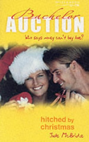 9780263836301: Hitched by Christmas (Bachelor Auction)