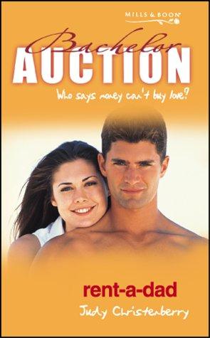 9780263836370: Rent-a-dad (Bachelor Auction S.)