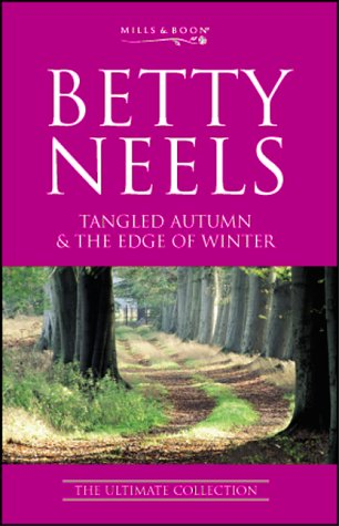 9780263836462: Tangled Autumn: AND The Edge of Winter (Betty Neels: The Ultimate Collection)