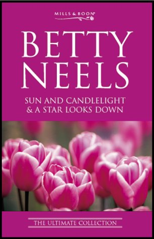 "Sun and Candlelight: AND ""A Star Looks Down"" (Betty Neels: The Ultimate Collection S.) (9780263836493) by Betty Neels"
