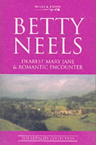 """9780263836516: Dearest Mary Jane: AND """" Romantic Encounter """" (Betty Neels: The Ultimate Collection)"""