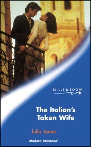 9780263837179: THE ITALIAN'S TOKEN WIFE (MODERN ROMANCE S.)