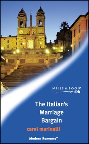 9780263837247: The Italian's Marriage Bargain (Modern Romance)