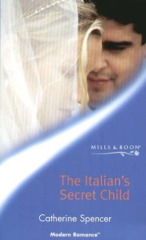 9780263837315: The Italian's Secret Child (Modern Romance)