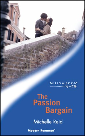 The Passion Bargain (Modern Romance): Reid, Michelle