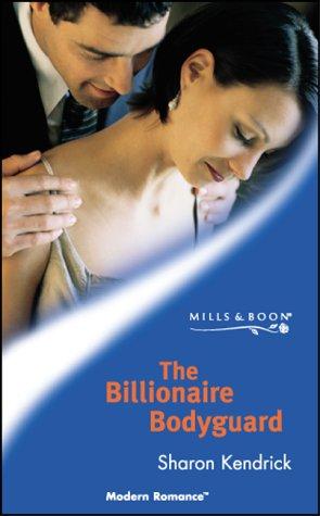 9780263837469: The Billionaire Bodyguard (Modern Romance)