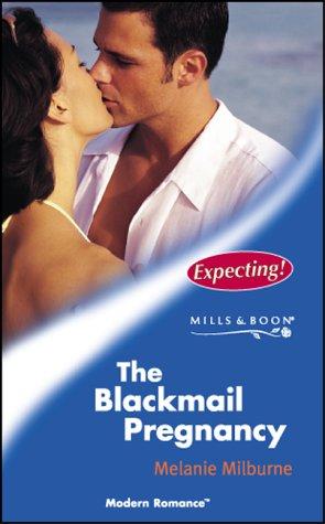 9780263837483: THE BLACKMAIL PREGNANCY (MODERN ROMANCE S.)