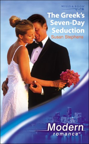 The Greek's Seven-day Seduction (Modern Romance) (9780263837643) by Stephens, Susan