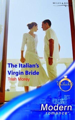 9780263837896: The Italian's Virgin Bride (Modern Romance)