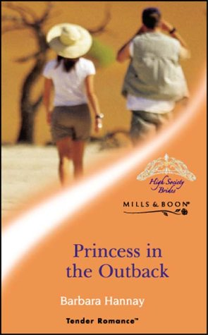 Princess In The Outback (Mills & Boon: Hannay, Barbara
