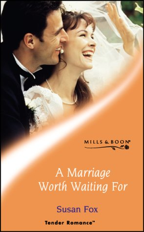 9780263838244: A MARRIAGE WORTH WAITING FOR (TENDER ROMANCE S.)